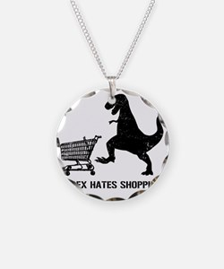 T-Rex Hates Shopping Necklace