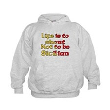 Life Is To Short Not To Be Si Hoodie