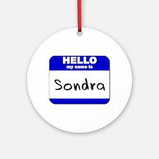 hello my name is sondra  Ornament (Round)