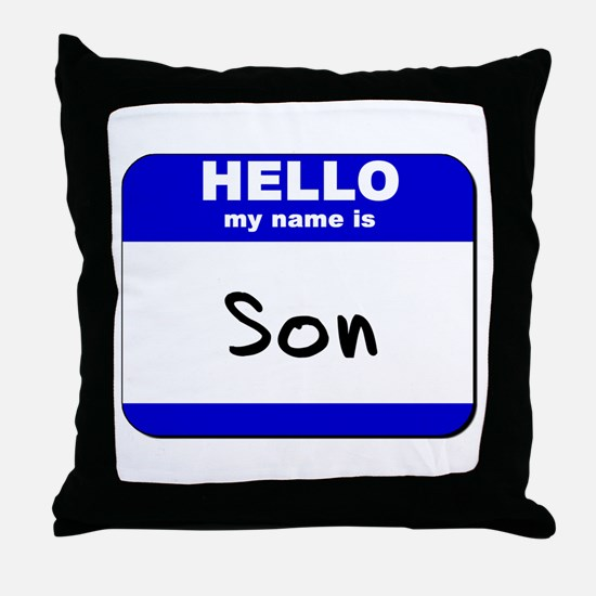 hello my name is son  Throw Pillow