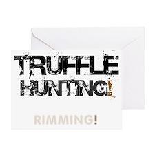 TRUFFLE HUNTING - RIMMING! V Greeting Card