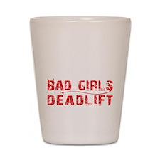 BAD GIRLS DEADLIFT - BLACK Shot Glass