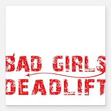 "BAD GIRLS DEADLIFT - BLA Square Car Magnet 3"" x 3"""