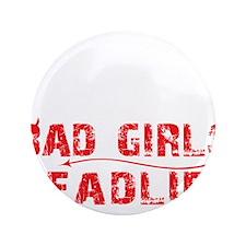 "BAD GIRLS DEADLIFT - BLACK 3.5"" Button"