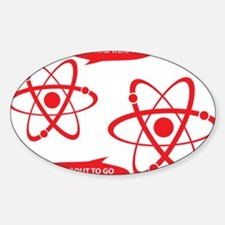 I was about to go Nuclear! Decal
