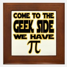 Come to the geek side we have pi Framed Tile