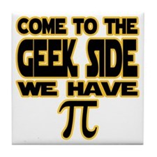 Come to the geek side we have pi Tile Coaster