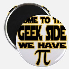 Come to the geek side we have pi Magnet