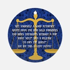 Get Yourself A Good Attorney Round Ornament