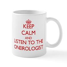 Keep Calm and Listen to the Oneirologist Mugs