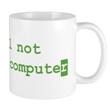 No, I will not fix your computer Small Mugs