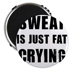 Funny Sweat is Fat Crying Shirt Magnet