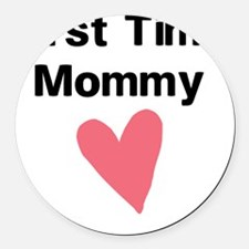 Cute First Time Mommy Round Car Magnet