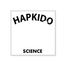 """Hapkido the real sweet scie Square Sticker 3"""" x 3"""""""