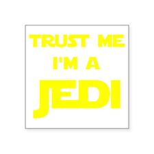 """Trust Me I'm A Jedi Square Sticker 3"""" x 3"""""""