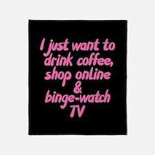 Drink Coffee Shop Online and Binge-W Throw Blanket
