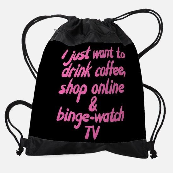 Drink Coffee Shop Online and Binge- Drawstring Bag