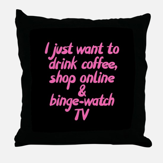 Drink Coffee Shop Online and Binge-Wa Throw Pillow