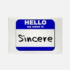 hello my name is sincere Rectangle Magnet