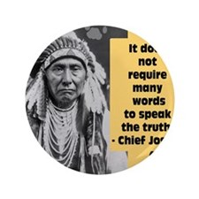 """Chief Joseph Quote 3.5"""" Button"""