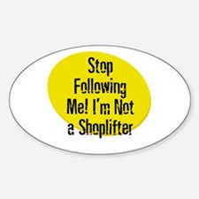 Stop Following Me! I'm Not a Oval Decal