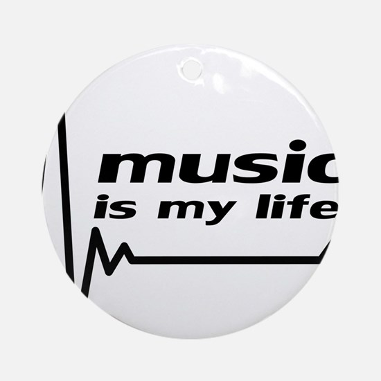 music_is_my_life Round Ornament