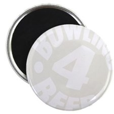 Bowling 4 Beer Magnet
