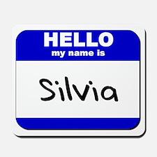 hello my name is silvia  Mousepad