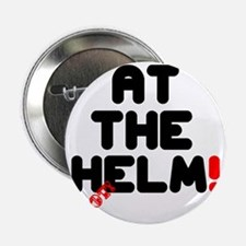 """AT THE HELM - NOT! 2.25"""" Button"""