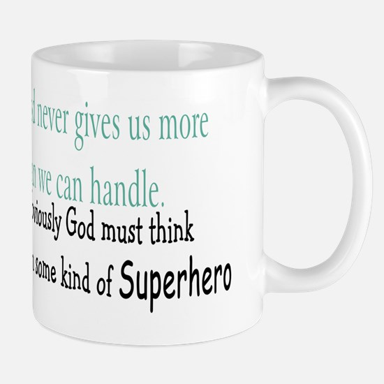 God must think Im some hero Mug