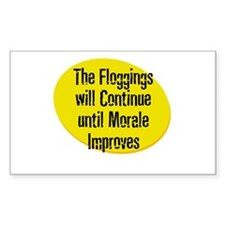The Floggings will Continue u Sticker (Rectangular