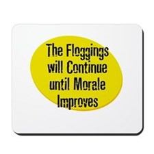 The Floggings will Continue u Mousepad