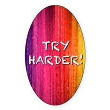 Try Harder 4X6 Decal
