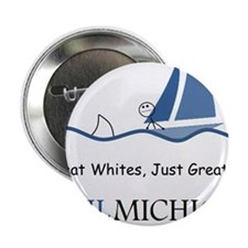 "No Great Whites, Just Great Lakes 2.25"" Button"