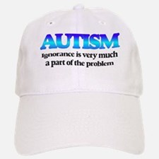autism ignorance part of problem Baseball Baseball Cap