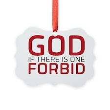 God Forbid Ornament