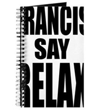 Francis Say Relax T-Shirt Journal