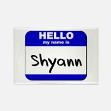 hello my name is shyann Rectangle Magnet