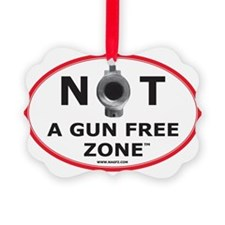 NOT A GUN FREE ZONE  Ornament