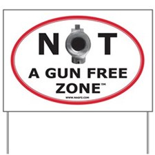 NOT A GUN FREE ZONE  Yard Sign