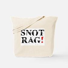 SNOT RAG! Tote Bag