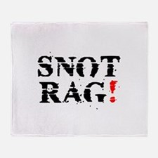 SNOT RAG! Throw Blanket