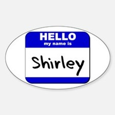 hello my name is shirley Oval Decal
