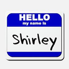 hello my name is shirley  Mousepad