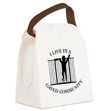 I LIVE IN A GATED COMMUNITY Canvas Lunch Bag