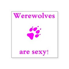 "Were wolves are sexy pink Square Sticker 3"" x 3"""