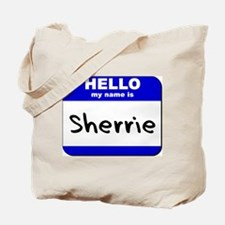 hello my name is sherrie Tote Bag