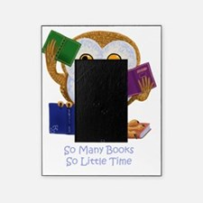 So Many Books So Little Time Picture Frame