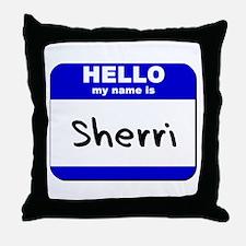 hello my name is sherri  Throw Pillow