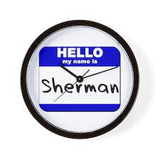 hello my name is sherman  Wall Clock